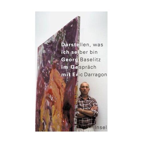 Georg Baselitz - Darstellen, was ich selber bin: Georg Baselitz im Gespräch mit Eric Darragon - Preis vom 12.05.2021 04:50:50 h