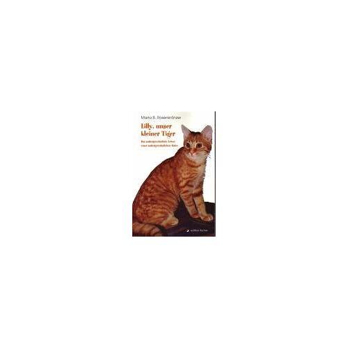 Rosenkränzer, Maria B. - Lilly, unser kleiner Tiger: Das aussergewöhnliche Leben einer aussergewöhnlichen Katze - Preis vom 20.10.2020 04:55:35 h