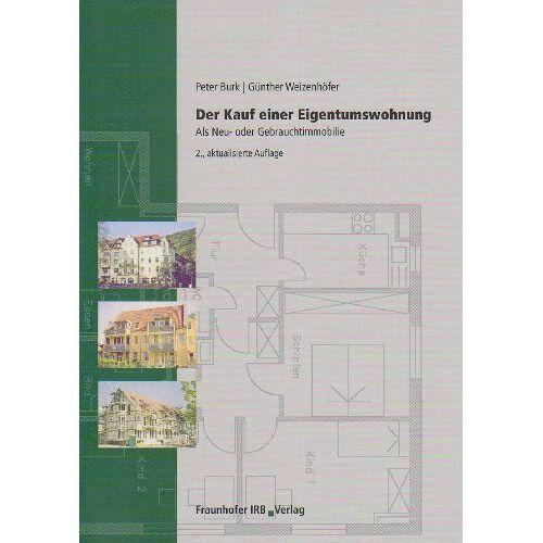 Peter Burk - Der Kauf einer Eigentumswohnung: Als Neu- oder Gebrauchtimmobilie - Preis vom 08.05.2021 04:52:27 h