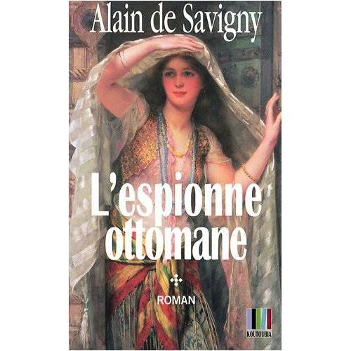 Savigny, Alain de - Yatagan, Tome 1 : L'espionne ottomane - Preis vom 28.02.2021 06:03:40 h