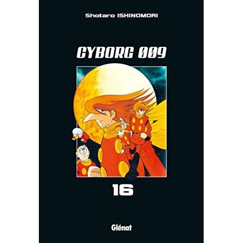Shotaro Ishinomori - Cyborg 009 Vol.16 (Cyborg 009 (16)) - Preis vom 04.09.2020 04:54:27 h