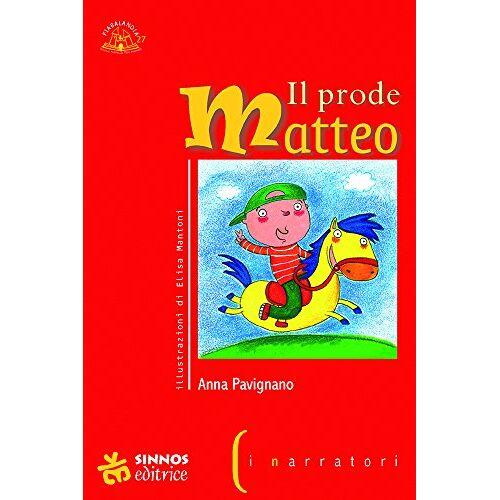Anna Pavignano - Il prode Matteo. Che l'amor rese babbeo - Preis vom 26.01.2021 06:11:22 h
