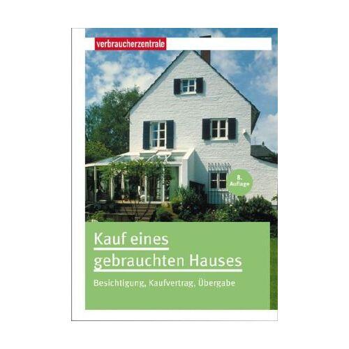 Peter Burk - Kauf eines gebrauchten Hauses: Besichtigung, Kaufvertrag, Übergabe - Preis vom 23.02.2021 06:05:19 h