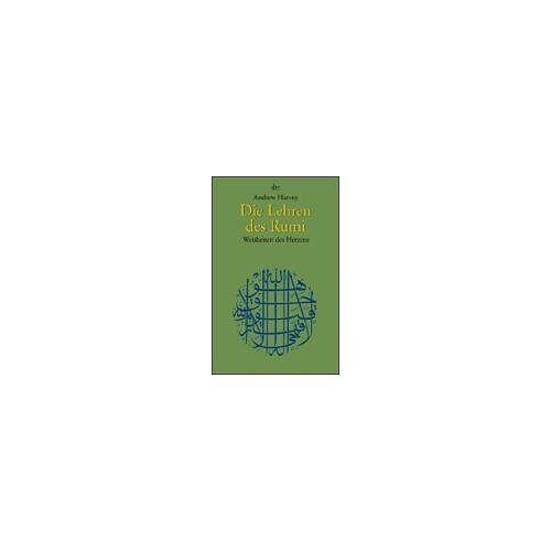 Andrew Harvey - Die Lehren des Rumi: Weisheiten des Herzens: Weisheiten des großen Sufi-Meisters - Preis vom 16.04.2021 04:54:32 h
