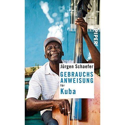 Jürgen Schaefer - Gebrauchsanweisung für Kuba - Preis vom 25.02.2021 06:08:03 h