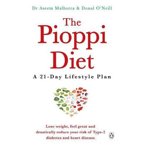 Malhotra, Dr Aseem - The Pioppi Diet: A 21-Day Lifestyle Plan - Preis vom 27.02.2021 06:04:24 h