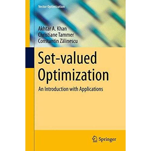 Khan, Akhtar A. - Set-valued Optimization: An Introduction with Applications (Vector Optimization) - Preis vom 18.04.2021 04:52:10 h
