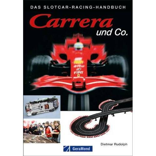 Dietmar Rudolph - Carrera und Co.: Das Slotcar-Racing-Handbuch - Preis vom 06.09.2020 04:54:28 h