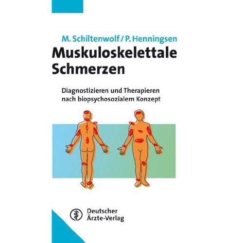 Marcus Schiltenwolf - Muskuloskelettale Schmerzen: Diagnostizieren und Therapieren nach biopsychosozialem Konzept - Preis vom 01.11.2020 05:55:11 h