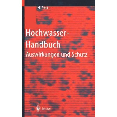 - Hochwasser-Handbuch: Auswirkungen und Schutz - Preis vom 07.05.2021 04:52:30 h