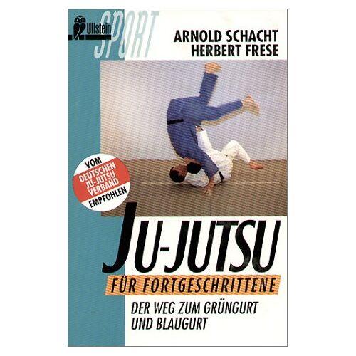 Arnold Schacht - Ju - Jutsu für Fortgeschrittene. Der Weg zum Grüngurt und Blaugurt. - Preis vom 07.04.2021 04:49:18 h