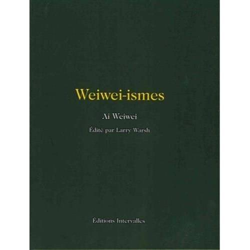 Ai Weiwei - Weiwei-ismes - Preis vom 25.02.2021 06:08:03 h