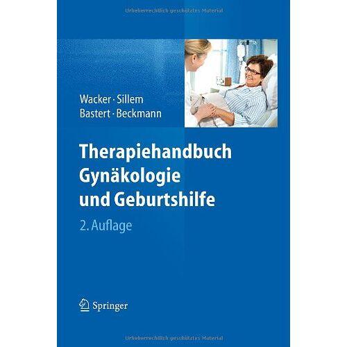 Jürgen Wacker - Therapiehandbuch Gynäkologie und Geburtshilfe - Preis vom 05.05.2021 04:54:13 h