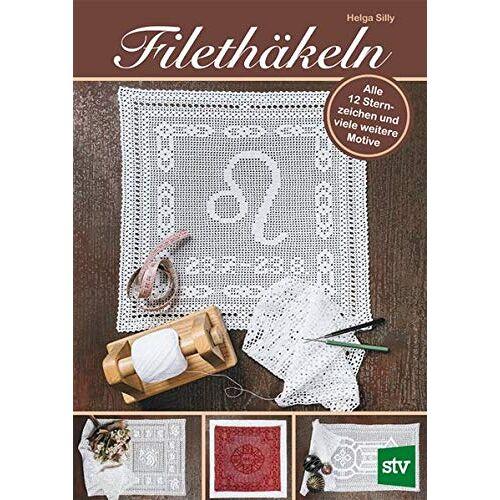 Helga Silly - Filethäkeln: Alle 12 Sternzeichen und viele weitere Motive - Preis vom 18.10.2020 04:52:00 h