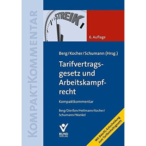 Peter Berg - Tarifvertragsgesetz und Arbeitskampfrecht: Kompaktkommentar - Preis vom 28.02.2021 06:03:40 h