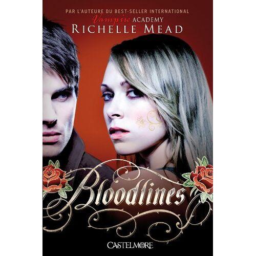 Richelle Mead - Bloodlines, T1 : Bloodlines - Preis vom 21.10.2020 04:49:09 h