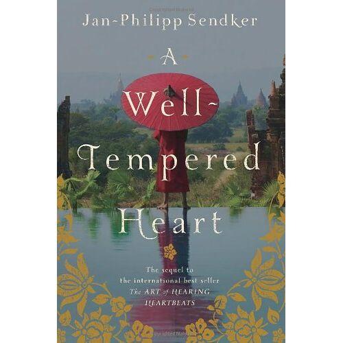 Jan-Philipp Sendker - A Well-tempered Heart - Preis vom 01.03.2021 06:00:22 h