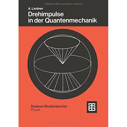 Albrecht Lindner - Drehimpulse in der Quantenmechanik (Teubner Studienbücher Physik) - Preis vom 05.09.2020 04:49:05 h