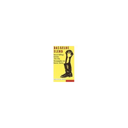 Bautzen-Komitee (Hg.) - Das Gelbe Elend. Bautzen - Häftlinge berichten 1945 - 1956 - Preis vom 11.05.2021 04:49:30 h