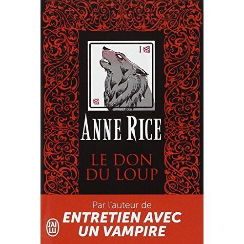 Anne Rice - Le don du loup - Preis vom 21.10.2020 04:49:09 h