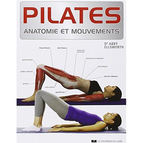Abby Ellsworth - Pilates : Anatomie est mouvements - Preis vom 28.03.2020 05:56:53 h