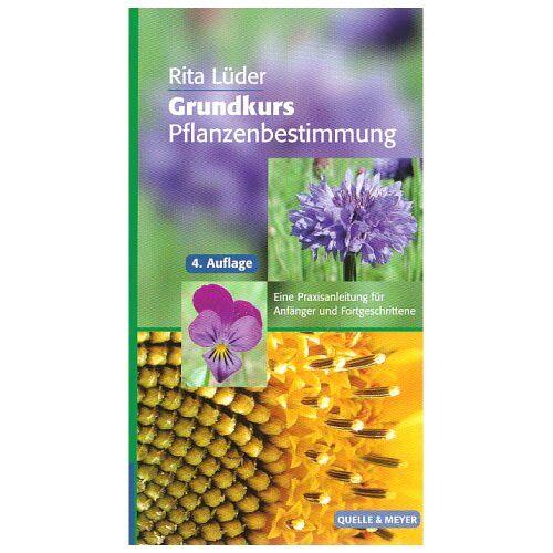 Rita Lüder - Grundkurs Pflanzenbestimmung: Eine Praxisanleitung für Anfänger und Fortgeschrittene - Preis vom 18.11.2020 05:46:02 h