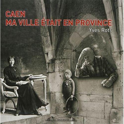 Yves Rots - Caen ma ville était en province - Preis vom 06.09.2020 04:54:28 h