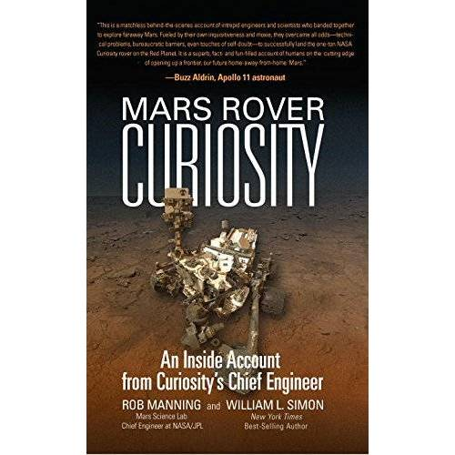 Rob Manning - Mars Rover Curiosity: An Inside Account from Curiosity's Chief Engineer - Preis vom 19.10.2020 04:51:53 h