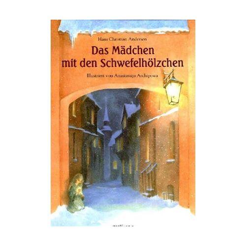 Andersen, Hans Christian - Das Mädchen mit den Schwefelhölzchen - Preis vom 28.02.2021 06:03:40 h