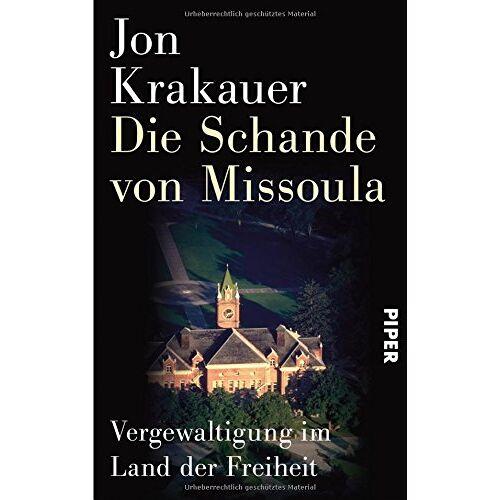 Jon Krakauer - Die Schande von Missoula: Vergewaltigung im Land der Freiheit - Preis vom 15.05.2021 04:43:31 h
