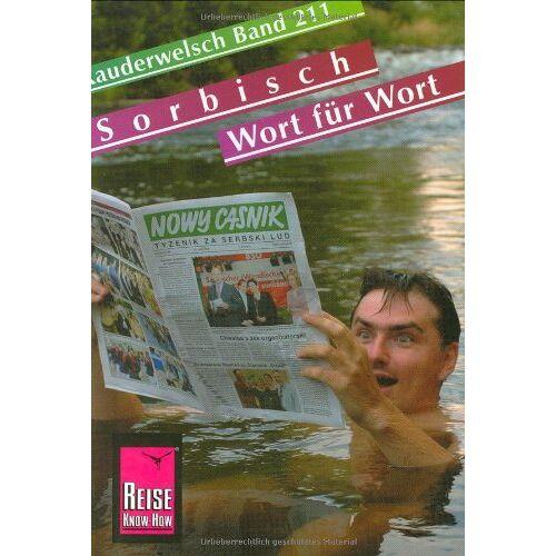 Till Vogt - Reise Know-How Kauderwelsch Sorbisch - Wort für Wort: Kauderwelsch-Sprachführer Band 211 - Preis vom 14.04.2021 04:53:30 h