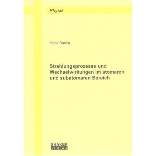 Hans Bucka - Strahlungsprozesse und Wechselwirkungen im atomaren und subatomaren Bereich - Preis vom 10.05.2021 04:48:42 h