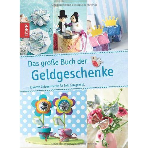 - Das große Buch der Geldgeschenke: Kreative Geldgeschenke für jede Gelegenheit - Preis vom 14.01.2021 05:56:14 h