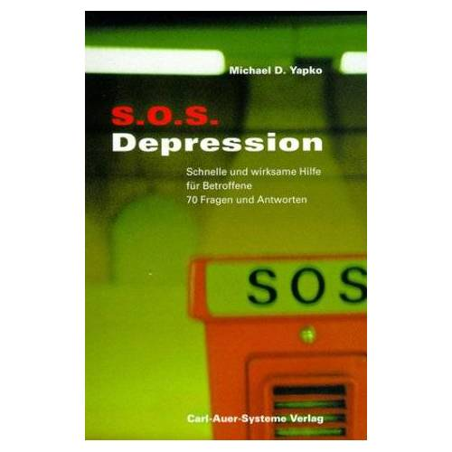 Yapko, Michael D. - SOS Depression Schnelle und wirksame Hilfe für Betroffene; 70 Fragen und Antworten - Preis vom 27.02.2021 06:04:24 h