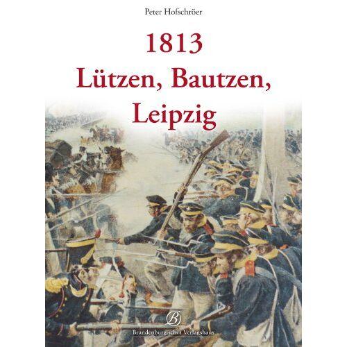 Peter Hofschroer - 1813 Lützen, Bautzen - Preis vom 13.04.2021 04:49:48 h