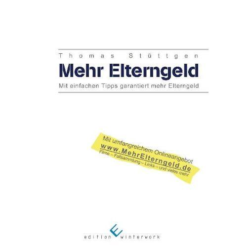 Thomas Stüttgen - Stüttgen, T: Mehr Elterngeld - Preis vom 01.03.2021 06:00:22 h