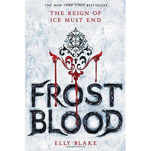 Elly Blake - Frostblood (The Frostblood Saga, Band 1) - Preis vom 13.05.2021 04:51:36 h