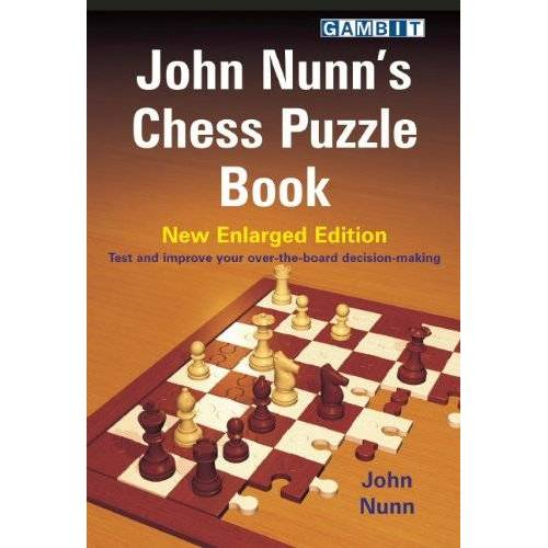 John Nunn - John Nunn's Chess Puzzle Book: New Enlarged Edition - Preis vom 20.10.2020 04:55:35 h