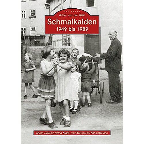 Sören Holland-Nell - Schmalkalden 1949 bis 1989 - Preis vom 21.10.2020 04:49:09 h
