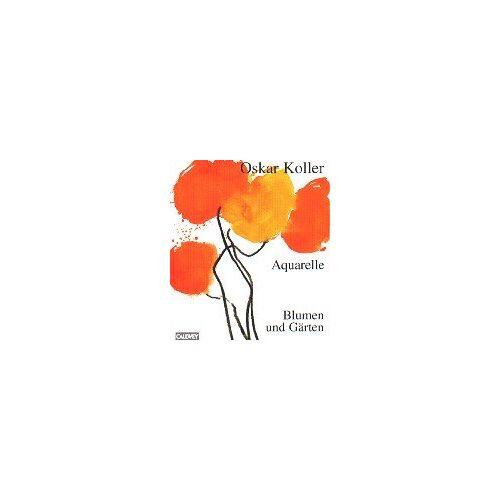 Oskar Koller - Aquarelle - Blumen und Gärten - Preis vom 20.10.2020 04:55:35 h