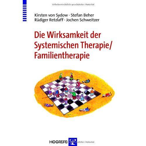 Sydow, Kirsten von - Die Wirksamkeit der Systemischen Therapie/Familientherapie - Preis vom 26.10.2020 05:55:47 h