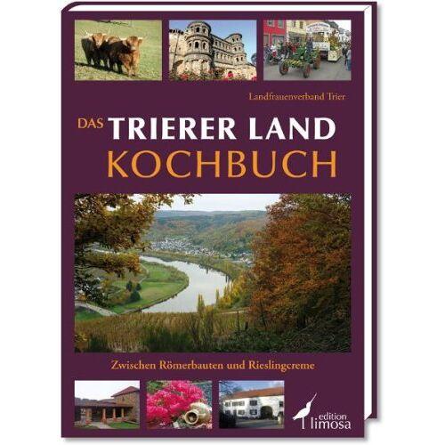 Landfrauenverband Trier - Das Trierer Land Kochbuch: Zwischen Römerbauten und Rieslingcreme - Preis vom 28.02.2021 06:03:40 h