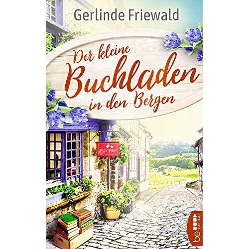 Gerlinde Friewald - Der kleine Buchladen in den Bergen - Preis vom 03.05.2021 04:57:00 h