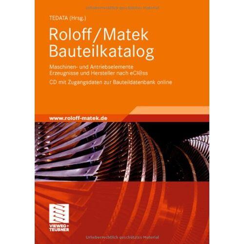 TEDATA - Roloff/Matek Bauteilkatalog: Maschinen- und Antriebselemente Erzeugnisse und Hersteller nach eCl@ss,CD mit Zugangsdaten zur Bauteildatenbank online - Preis vom 06.09.2020 04:54:28 h