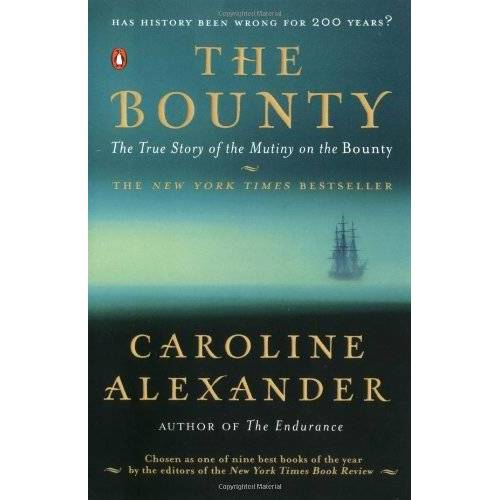 Caroline Alexander - The Bounty: The True Story of the Mutiny on the Bounty - Preis vom 06.09.2020 04:54:28 h