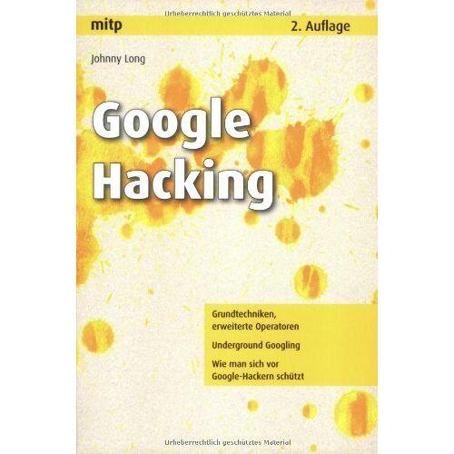 Johnny Long - Google Hacking - Preis vom 28.03.2020 05:56:53 h