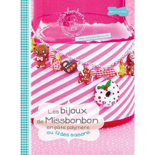 Missbonbon - Les bijoux de Missbonbon en pâte polymère au fil des saisons - Preis vom 11.04.2021 04:47:53 h