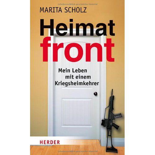 Marita Scholz - Heimatfront: Mein Leben mit einem Kriegsheimkehrer - Preis vom 24.02.2020 06:06:31 h