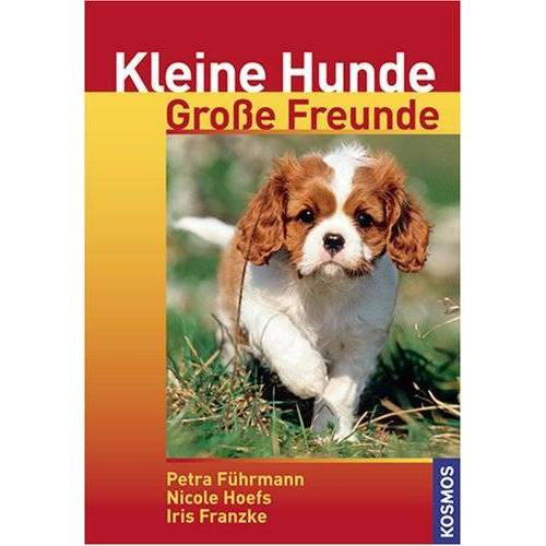 Iris Franzke - Kleine Hunde - Große Freunde - Preis vom 10.05.2021 04:48:42 h
