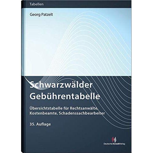 Georg Patzelt - Schwarzwälder Gebührentabelle: Übersichtstabelle für Rechtsanwälte, Kostenbeamte, Schadenssachbearbeiter (Gebührentabellen) - Preis vom 13.05.2021 04:51:36 h